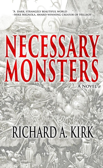 Necessary Monsters ebook by Richard A. Kirk