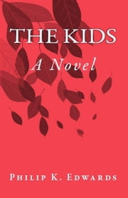 The Kids ebook by Philip K Edwards
