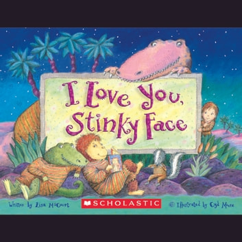 I Love You, Stinky Face audiobook by Lisa McCourt