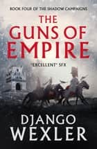The Guns of Empire ebook by Django Wexler