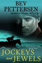 Jockeys and Jewels - Dangerous Odds Series ebook by Bev Pettersen