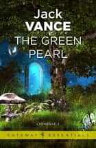 The Green Pearl - Lyonesse Book 2 eBook by Jack Vance
