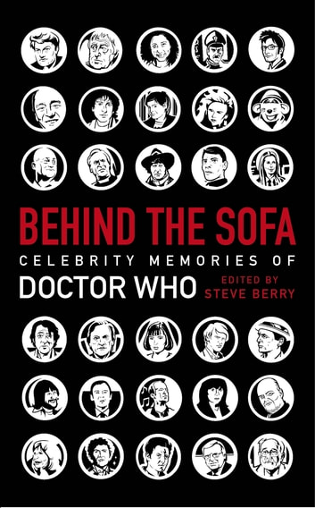 Behind the Sofa - Celebrity Memories of Doctor Who eBook by Various