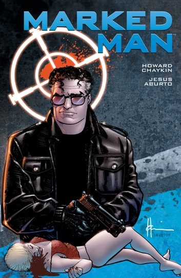Marked Man ebook by Howard Chaykin