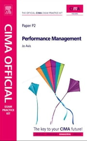 CIMA Official Exam Practice Kit Performance Management: 2010 Edition ebook by Avis, Jo