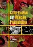 Comprehensive and Molecular Phytopathology ebook by Yuri Dyakov, Vitaly Dzhavakhiya, Timo Korpela