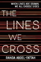 The Lines We Cross ebook by Randa Abdel-Fattah