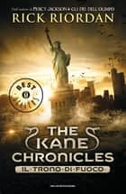 The Kane Chronicles - 2. Il trono di fuoco ebook by Rick Riordan, Laura Grassi