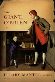 The Giant, O'Brien - A Novel ebook by Hilary Mantel