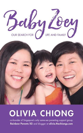 Baby Zoey - Our Search for Life and Family ebook by Olivia Chiong