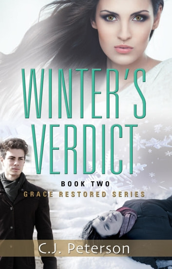 Winter's Verdict - Grace Restored Series, Book 2 ebook by C.J. Peterson,TBD