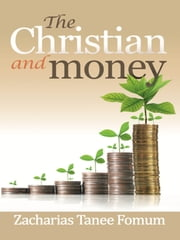 The Christian And Money ebook by Zacharias Tanee Fomum