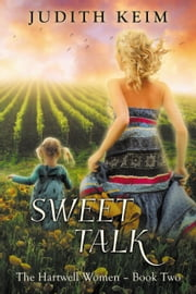 Sweet Talk - The Hartwell Women Trilogy, #2 ebook by Judith Keim