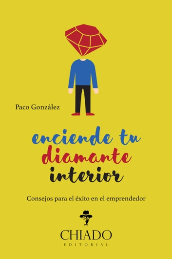 Enciende tu diamante interior ebook by Paco González