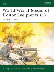 World War II Medal of Honor Recipients (1) - Navy & USMC ebook by Robert Hargis,Starr Sinton,Ramiro Bujeiro