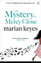 The Mystery of Mercy Close ebook by Marian Keyes