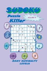 Killer Sudoku Puzzle, Volume 5 ebook by YobiTech Consulting