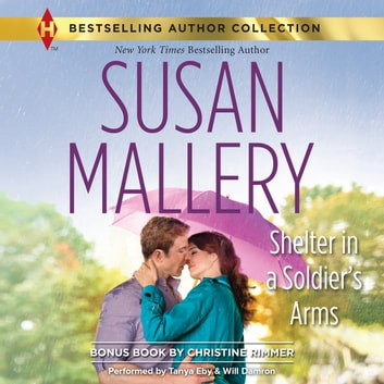 SHELTER IN A SOLDIER'S ARMS audiobook by Susan Mallery,Christine Rimmer