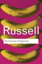 The Conquest of Happiness ebook by
