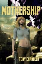 Mothership 電子書 by Tony Chandler