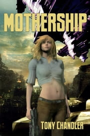 Mothership ebook by Tony Chandler