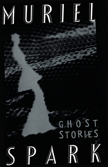 The Ghost Stories of Muriel Spark ebook by Muriel Spark