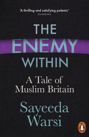 The Enemy Within - A Tale of Muslim Britain ebook by Sayeeda Warsi