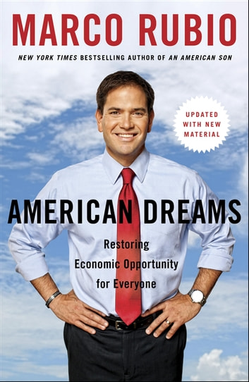American Dreams - Restoring Economic Opportunity for Everyone ebook by Marco Rubio