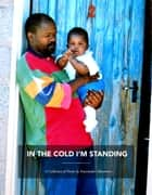 In The Cold I'm Standing ebook by Peacemaker Masemene