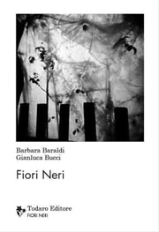 Fiori Neri ebook by Barbara Baraldi, Gianluca Bucci