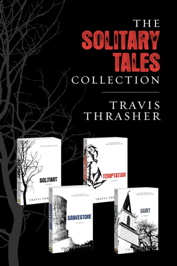 The Solitary Tales Collection ebook by Travis Thrasher