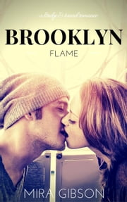 Brooklyn Flame - A Bridge & Tunnel Romance, #1 ebook by Mira Gibson