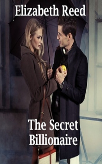 The Secret Billionaire eBook by Elizabeth Reed