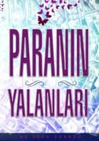 Paranin Yalanlari ebook by