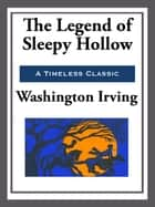 The Legend of Sleepy Hollow and Other Stories ebook by