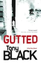 Gutted ebook by Tony Black