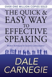 The Quick and Easy Way to Effective Speaking ebook by Dale Carnegie, GP Editors