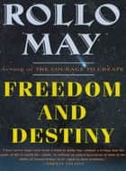 Freedom and Destiny ebook by Rollo May