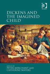 Dickens and the Imagined Child ebook by