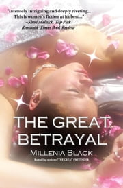 The Great Betrayal ebook by Millenia Black