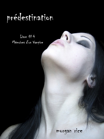Prédestination ebook by Morgan Rice