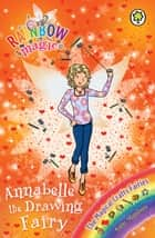 Annabelle the Drawing Fairy - The Magical Crafts Fairies Book 2 ebook by Daisy Meadows, Georgie Ripper