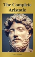 Aristotle: The Complete Works ebook by Aristotle, A to Z Classics