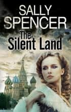 Silent Land, The - A Russian Revolution Saga ebook by Sally Spencer