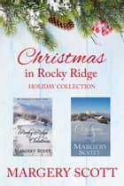 Christmas in Rocky Ridge eBook by Margery Scott