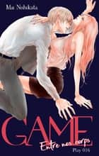 GAME - Entre nos corps - chapitre 16 ebook by Mai Nishikata