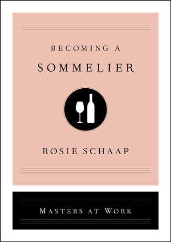 Becoming a Sommelier ebook by Rosie Schaap