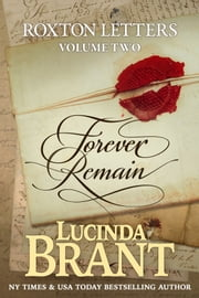Forever Remain - Roxton Letters Volume Two: A Companion To The Roxton Family Saga ebook by Lucinda Brant