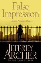 False Impression ebook by Jeffrey Archer