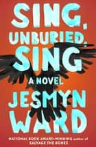 Sing, Unburied, Sing ebook by Jesmyn Ward